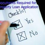 Documents required for Property Loan Application  (Dokumen-Dokumen Yang Diperlukan Untuk Mohon Pinjaman Rumah)